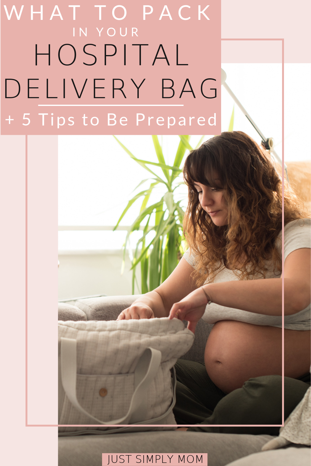 Tips for Packing Your Hospital Delivery Bag and What You Really Need to Be Prepared