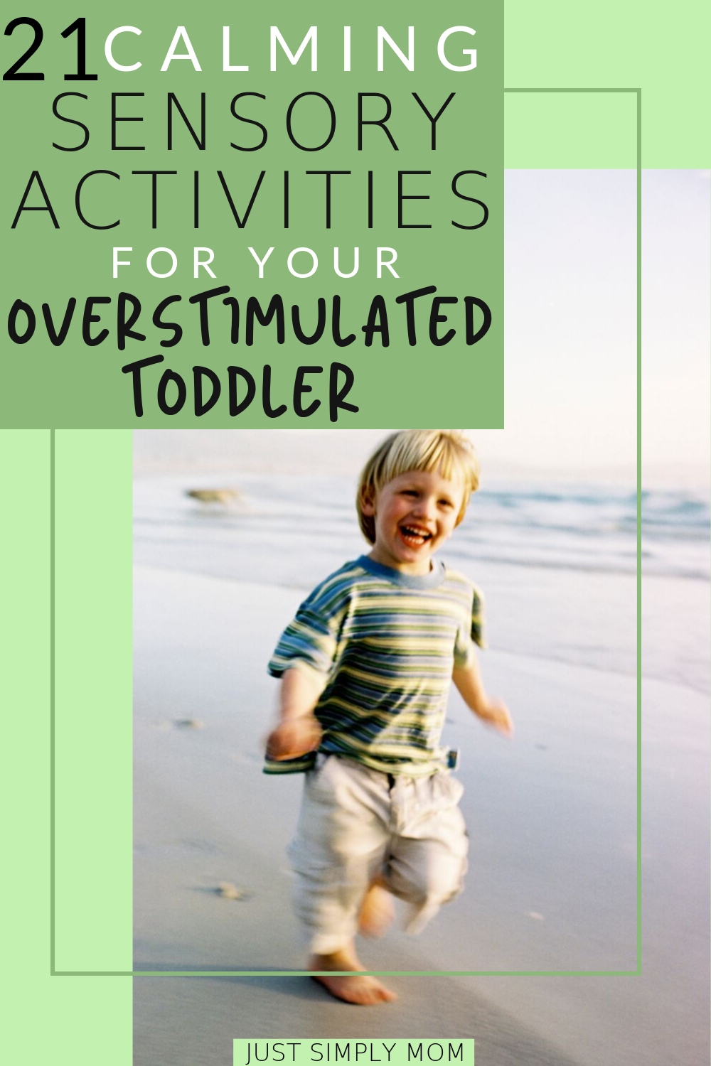 21 Calming Sensory Activities and Strategies for Your Overstimulated Toddler